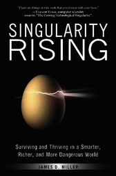 Singularity Rising by James D. Miller