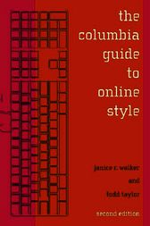 The Columbia Guide to Online Style by Janice R. Walker