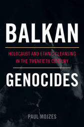 Balkan Genocides by Paul Mojzes