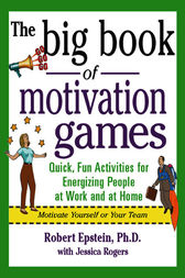 The Big Book of Motivation Games by Robert Epstein