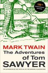 The Adventures of Tom Sawyer, 135th Anniversary Edition by Mark Twain