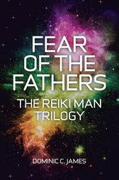 Fear of the Fathers by Dominic C. James