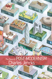 The Story of Post-Modernism by Charles Jencks