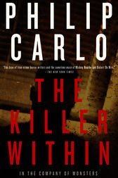 The Killer Within by Philip Carlo