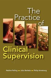 The Practice of Clinical Supervision by Nadine Pelling