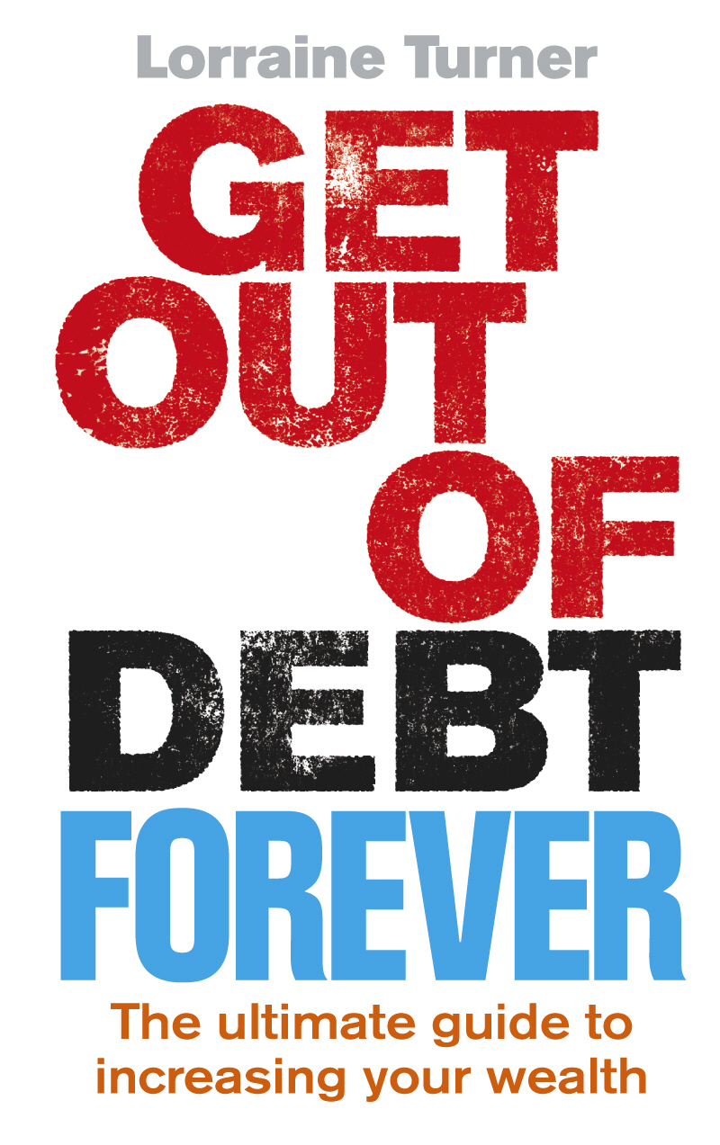Download Ebook Get Out of Debt Forever by Lorraine Turner Pdf