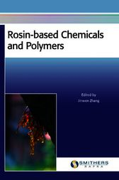 Rosin-based Chemicals and Polymers by Jinwen Zhang