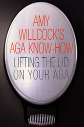 Amy Willcock's Aga Know-How by Amy Willcock