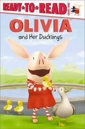 OLIVIA and Her Ducklings by Veera Hiranandani