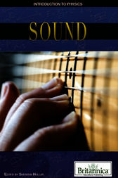 Sound by Britannica Educational Publishing;  Sherman Hollar