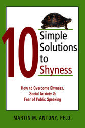 10 Simple Solutions to Shyness by Martin M. Antony