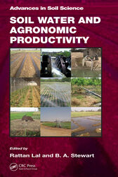 Soil Water and Agronomic Productivity by Rattan Lal
