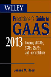 Wiley Practitioner's Guide to GAAS 2013 by Joanne M. Flood