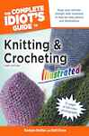 The Complete Idiot's Guide to Knitting and Crocheting