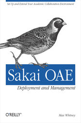 Sakai OAE Deployment and Management by Max Whitney