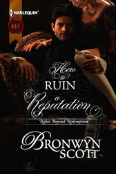 How to Ruin a Reputation by Bronwyn Scott