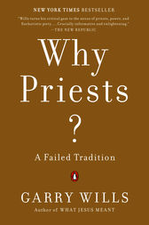 Why Priests? by Garry Wills