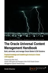 The Oracle Universal Content Management Handbook by Dmitri Khanine