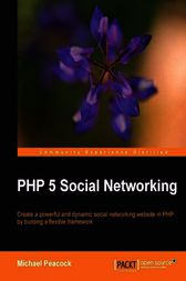 PHP 5 Social Networking by Michael Peacock