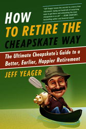 How to Retire the Cheapskate Way by Jeff Yeager