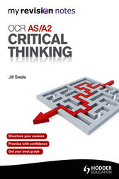 My Revision Notes: OCR AS/A2 Critical Thinking by Jill Swale