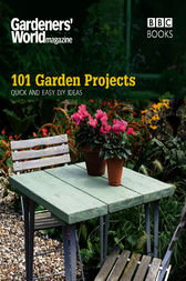 Gardeners' World: 101 Garden Projects by Helena Caldon