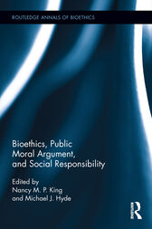 Bioethics, Public Moral Argument, and Social Responsibility by Nancy M.P. King