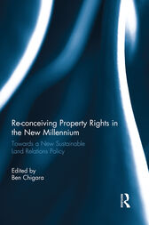 Re-conceiving Property Rights in the New Millennium by Ben Chigara