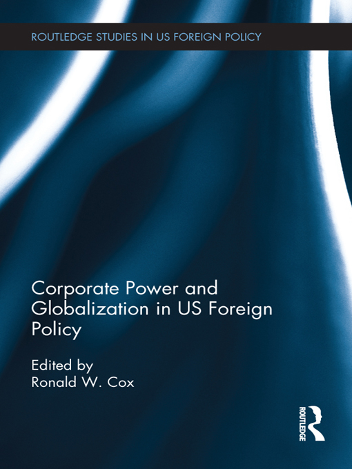 Download Ebook Corporate Power and Globalization in US Foreign Policy by Ronald W. Cox Pdf