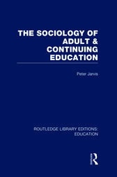 The Sociology of Adult & Continuing Education by Peter Jarvis