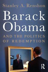 Barack Obama and the Politics of Redemption by Stanley A. Renshon