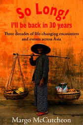 So Long! I'll Be Back In 30 Years by Margo McCutcheon