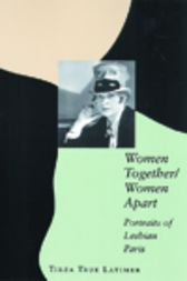 Women Together/Women Apart by Tirza True Latimer