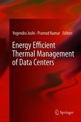 Energy Efficient Thermal Management of Data Centers by Yogendra Joshi