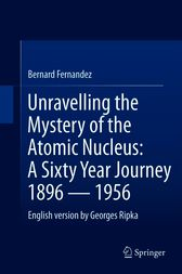 Unravelling the Mystery of the Atomic Nucleus by Bernard Fernandez
