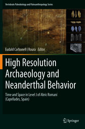 High Resolution Archaeology and Neanderthal Behavior by Eudald Carbonell i Roura