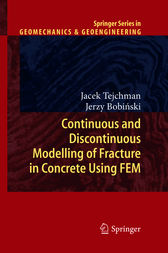 Continuous and Discontinuous Modelling of Fracture in Concrete Using FEM by Jacek Tejchman