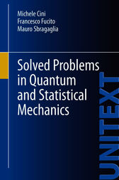 Solved Problems in Quantum and Statistical Mechanics by Michele Cini