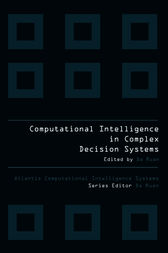 COMPUTATIONAL INTELLIGENCE IN COMPLEX DECISION MAKING SYSTEMS by Ruan Da