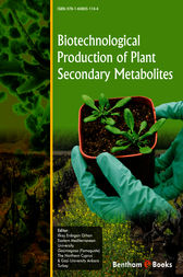 Biotechnological Production of Plant Secondary Metabolites by Ilkay Orhan