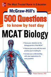 McGraw-Hill's 500 MCAT Biology Questions to Know by Test Day by Robert Stewart