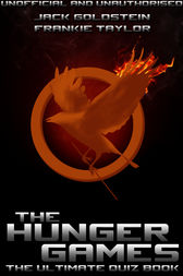 The Hunger Games - The Ultimate Quiz Book by Jack Goldstein