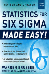 Statistics for Six Sigma Made Easy! Revised and Expanded Second Edition by Warren Brussee