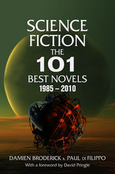 Science Fiction: The 101 Best Novels 1985–2010 by Damien Broderick
