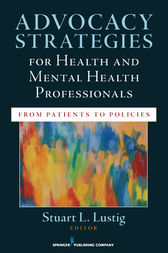 Advocacy Strategies for Health and Mental Health Professionals by Stuart L. Lustig