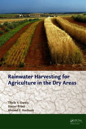 Rainwater Harvesting for Agriculture in the Dry Areas by Theib Y. Oweis
