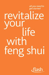 Revitalize Your Life with Feng Shui by Richard Craze