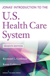 Jonas' Introduction to the U.S. Health Care System, 7th Edition by Raymond L. Goldsteen