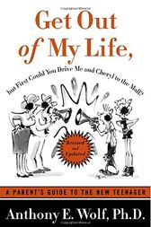 Get Out of My Life, but First Could You Drive Me & Cheryl to the Mall by Anthony E. Wolf