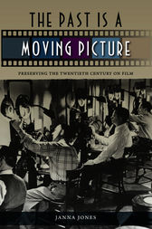 The Past Is a Moving Picture by Janna Jones